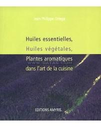Huiles essentielles, huiles végétales, plantes aromatiques