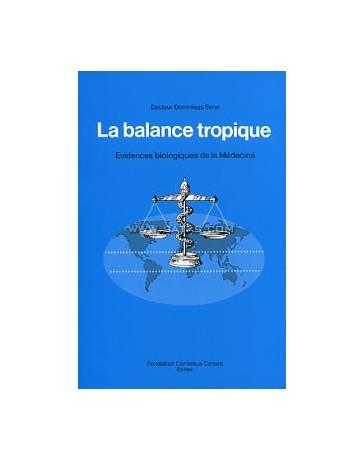 La balance tropique. Evidences biologiques de la médeci