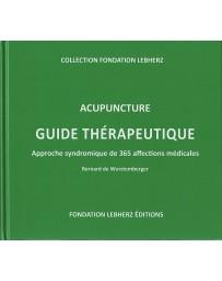 Acupuncture Guide Thérapeutique - Approche syndromique de 365 affections médicales