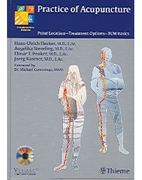 Practice of Acupuncture - Point Location-Treatment Options-TCM Basics