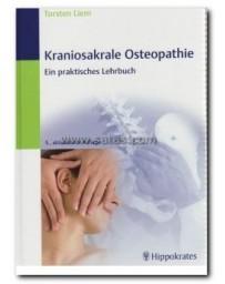 Kraniosakrale Osteopathie. Ein Praktisches Lehrbuch