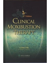 Clinical Moxibustion Therapy  2nd Edition