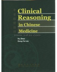 Clinical Reasoning in Chinese Medecine