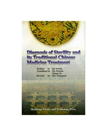 Diagnosis of Sterility and its Traditional Chinese Medicine Treatment