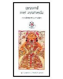 Gezond met Ayurveda - Voeding en leefwijze