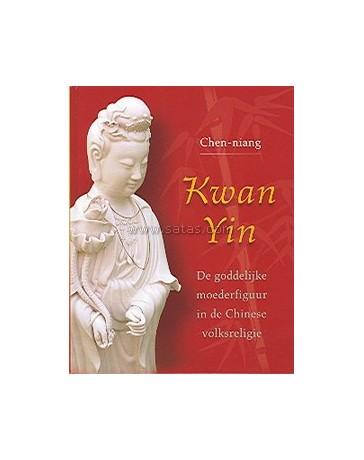 Kwan Yin. De goddelijke moederfiguur in de Chinese volk