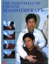 The essentials of Chinese Massotherapy