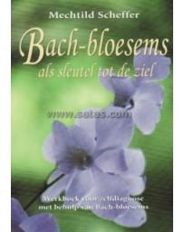 Bach-bloesems als sleutel tot de ziel. 3e druk