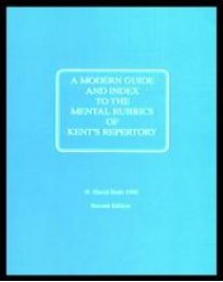 Modern Guide and Index to the Mental Rubrics of Kent's