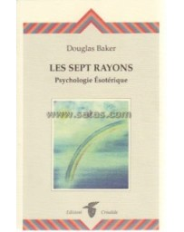 LES SEPT RAYONS. PSYCHOLOGIE ESOTERIQUE