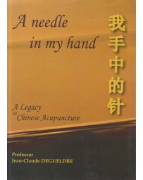 A needle in my hand - A legacy to Chinese Acupuncture