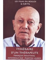 Itinéraire d'un thérapeute - François Roustang interrogé par Martin Legros (DVD)
