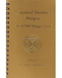 ESSENTIAL BUDDHIST PRAYERS. AN FPMT PRAYER BOOK - VOLUM