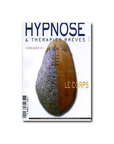 Revue Hypnose et Thérapies Brèves Hors-Série n° 1 - Le corps