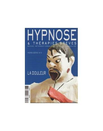 Revue Hypnose et Thérapies Brèves Hors-Série n° 3 - La douleur