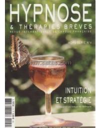 Revue Hypnose et Thérapies Brèves Hors-Série n °4 - Intuition et stratégie