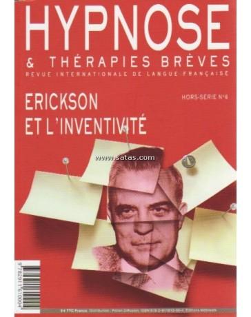 Revue Hypnose et Thérapies Brèves Hors-Série n° 6 - Erickson et l'inventivité