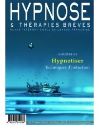 Revue Hypnose et Thérapies Brèves Hors-Série n° 9 - Techniques d'Induction