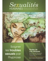 Revue Sexualités Humaines Hors-Série n° 2 - Soigner les troubles sexuels par l'hypnose