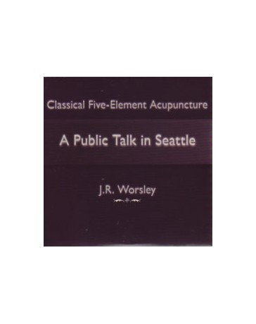 Classical five-element Acupuncture - A Public Talk in Seattle