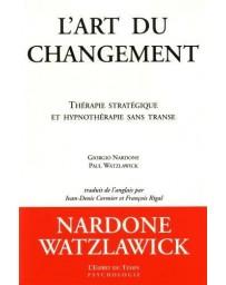 L'Art du changement - Thérapie stratégique et hypnothérapie sans transe