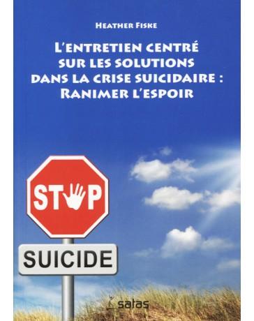 L'entretien centré sur les solutions dans la crise suicidaire ranimer l'espoir