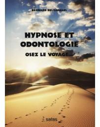 Hypnose et odontologie - Osez le voyage