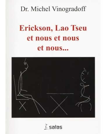 Erickson, Lao Tseu et nous et nous et nous...