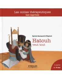 Hatouh veut tout - Les caprices