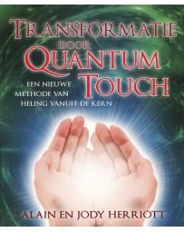 Transformatie door Quantum Touch - Een nieuwe methode van heling vanuit de kern
