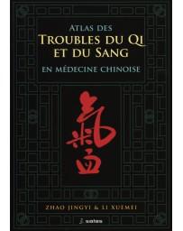Atlas des troubles du Qi et du sang en médecine chinoise