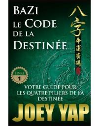 Bazi - Le Code de la Destinée (Livre 1)