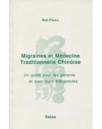 Migraines et Médecine Traditionnelle Chinoise - Un guide pour les patients et pour les thérapeutes