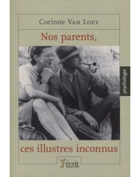 Nos parents, ces illustres inconnus