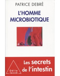 L'Homme microbiotique - Les secrets de l'intestin