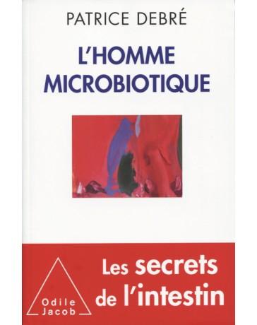 L'Homme microbiotique - Les secrets de l'intestin