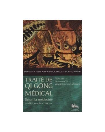 Traité de Qi Gong médical selon la médecine traditionnelle chinoise: Volume 1