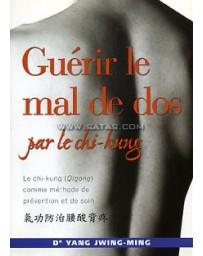 Guérir le mal de dos par le chi-kung - Le chi-kung (Qigong) comme méthode de prévention et de soin