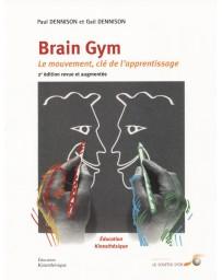 Brain Gym - Le mouvement, clé de l'apprentissage  2ème édition