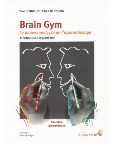 Brain Gym - Le mouvement, clé de l'apprentissage    2e édition