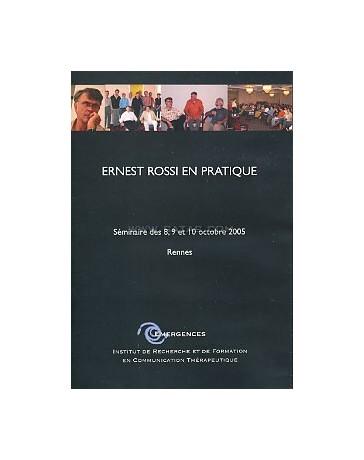 Ernest Rossi en pratique - Séminaires des 8,9,10 oct. 2005 à Rennes  (DVD)