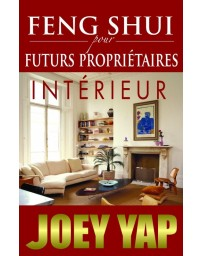 Feng Shui pour futurs propriétaires - Intérieur