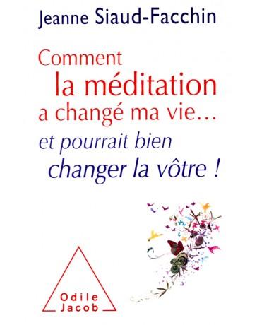 Comment la méditation a changé ma vie... et pourrait bien changer la vôtre!