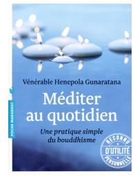 Méditer au quotidien - Une pratique simple du bouddhisme