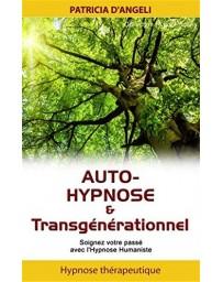 Auto-hypnose et transgénérationnel - Soignez votre passé avec l'Hypnose Humaniste