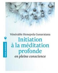 Initiation à la méditation profonde en pleine conscience