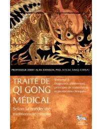 Traité de Qi Gong médical selon la médecine traditionnelle chinoise: Volume 3