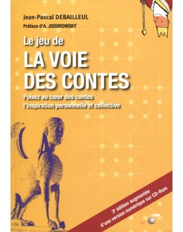Le jeu de la voie des contes (3e édition + CD Rom)
