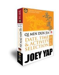 Qi Men Dun Jia Date, Time - Activity Selection (QMDJ Book 12) by Joey Yap