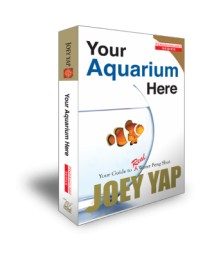 Your Aquarium Here. Your Guide to Real Water Feng Shui by Joey Yap